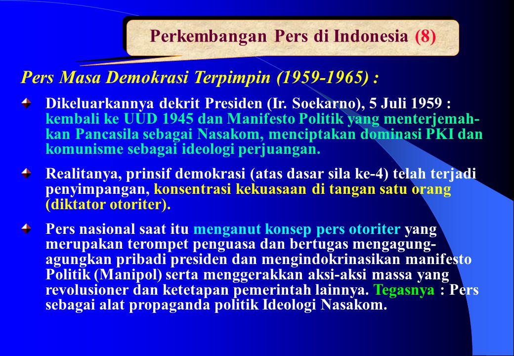 Perkembangan Pers di Indonesia (8) Pers Masa Demokrasi Terpimpin (1959-1965) : Dikeluarkannya dekrit Presiden (Ir. Soekarno), 5 Juli 1959 : kembali ke