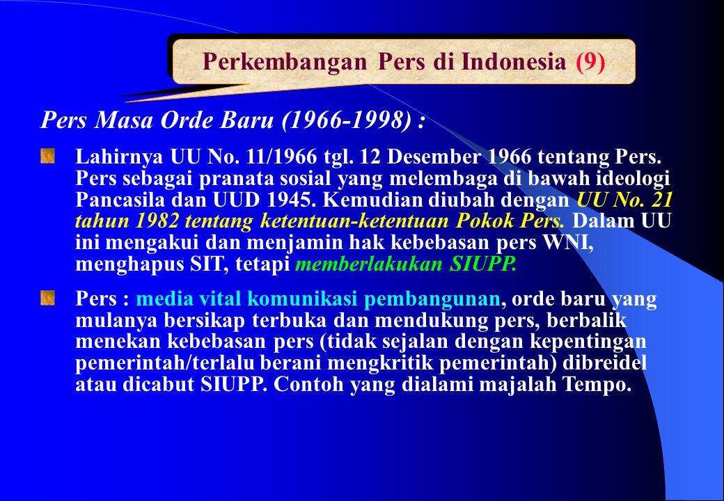 Perkembangan Pers di Indonesia (9) Pers Masa Orde Baru (1966-1998) : Lahirnya UU No. 11/1966 tgl. 12 Desember 1966 tentang Pers. Pers sebagai pranata