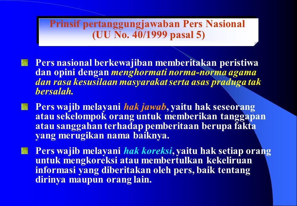 Prinsif pertanggungjawaban Pers Nasional (UU No. 40/1999 pasal 5) Prinsif pertanggungjawaban Pers Nasional (UU No. 40/1999 pasal 5) Pers nasional berk