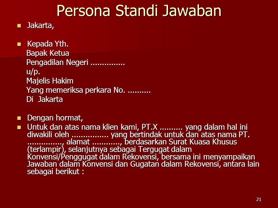 21 Persona Standi Jawaban  Jakarta,  Kepada Yth. Bapak Ketua Bapak Ketua Pengadilan Negeri............... Pengadilan Negeri............... u/p. u/p.