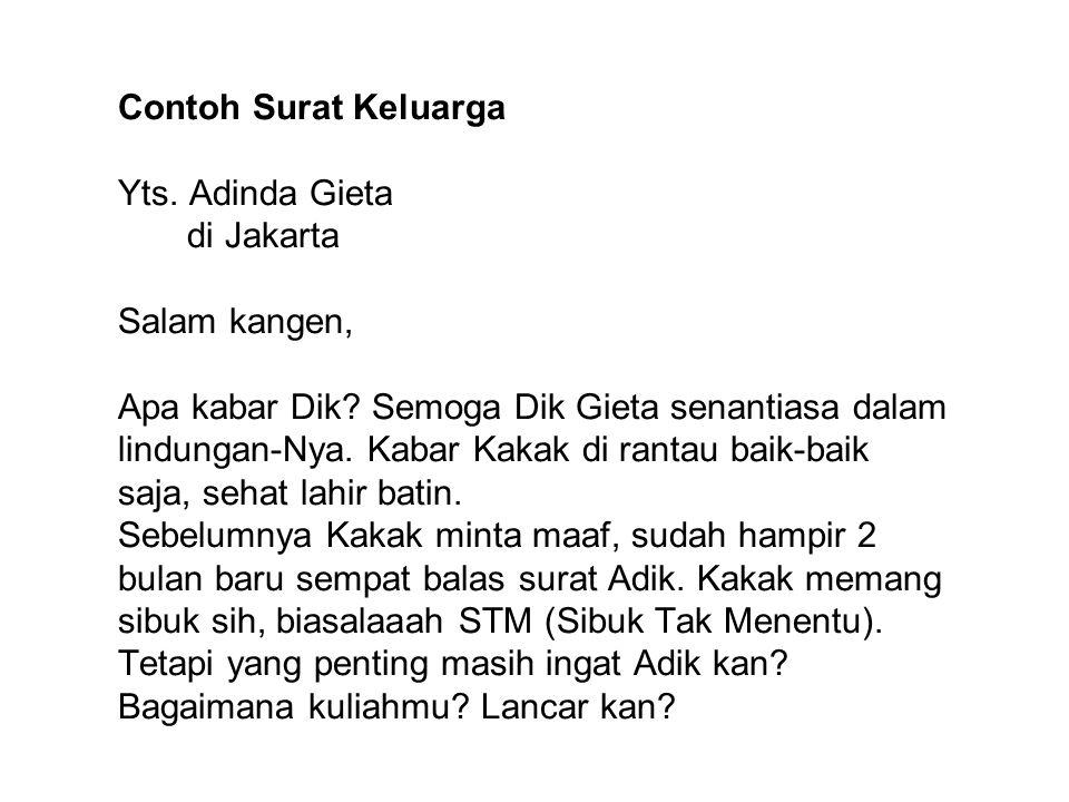 Contoh Surat Keluarga Yts.Adinda Gieta di Jakarta Salam kangen, Apa kabar Dik.