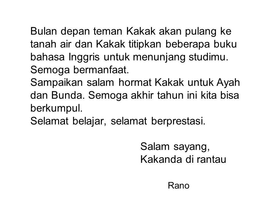 Contoh surat untuk sahabat Salam jumpa, Apa kabar sahabatku.