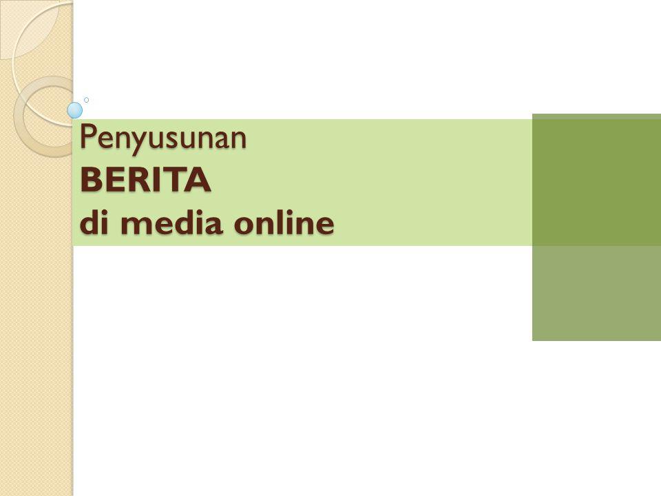 Penyusunan BERITA di media online