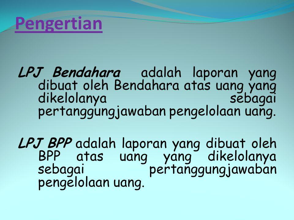 Penyaluran dana kepada BPP (UP/LS bendahara) dibukukan in-out pada BKU, kredit pada BP Kas dan Debet pada BP BPP.