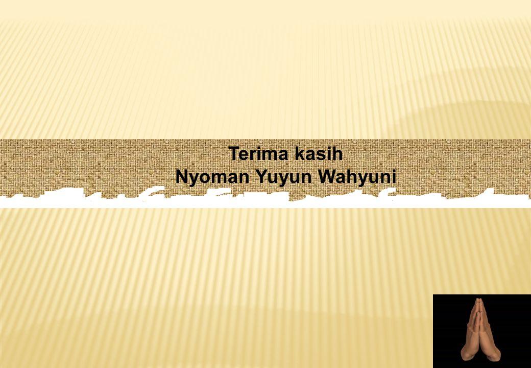 Terima kasih Nyoman Yuyun Wahyuni