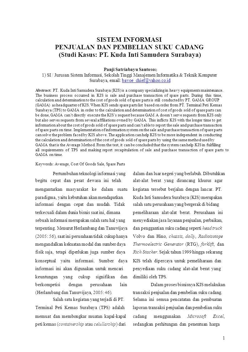 SISTEM INFORMASI PENJUALAN DAN PEMBELIAN SUKU CADANG (Studi Kasus: PT. Kuda Inti Samudera Surabaya) Panji Satriabayu Santoso 1) 1) SI / Jurusan Sistem