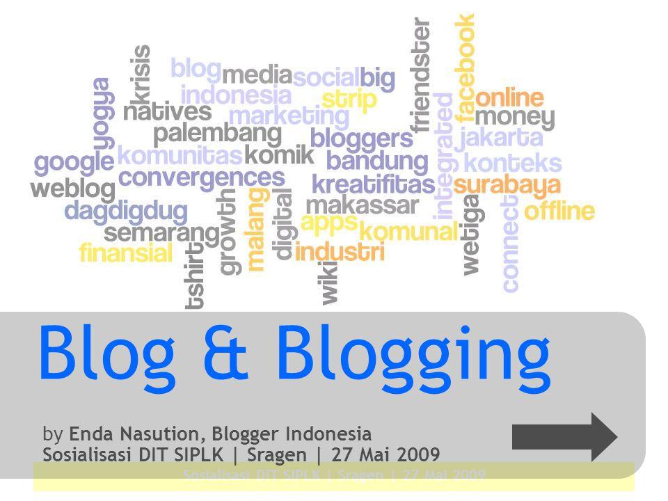 Sosialisasi DIT SIPLK | Sragen | 27 Mai 2009 Blog & Blogging by Enda Nasution, Blogger Indonesia Sosialisasi DIT SIPLK | Sragen | 27 Mai 2009