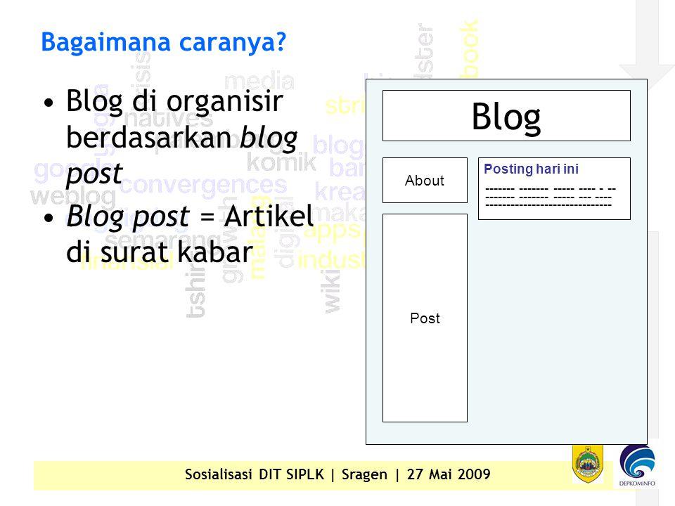Sosialisasi DIT SIPLK | Sragen | 27 Mai 2009 Bagaimana caranya.