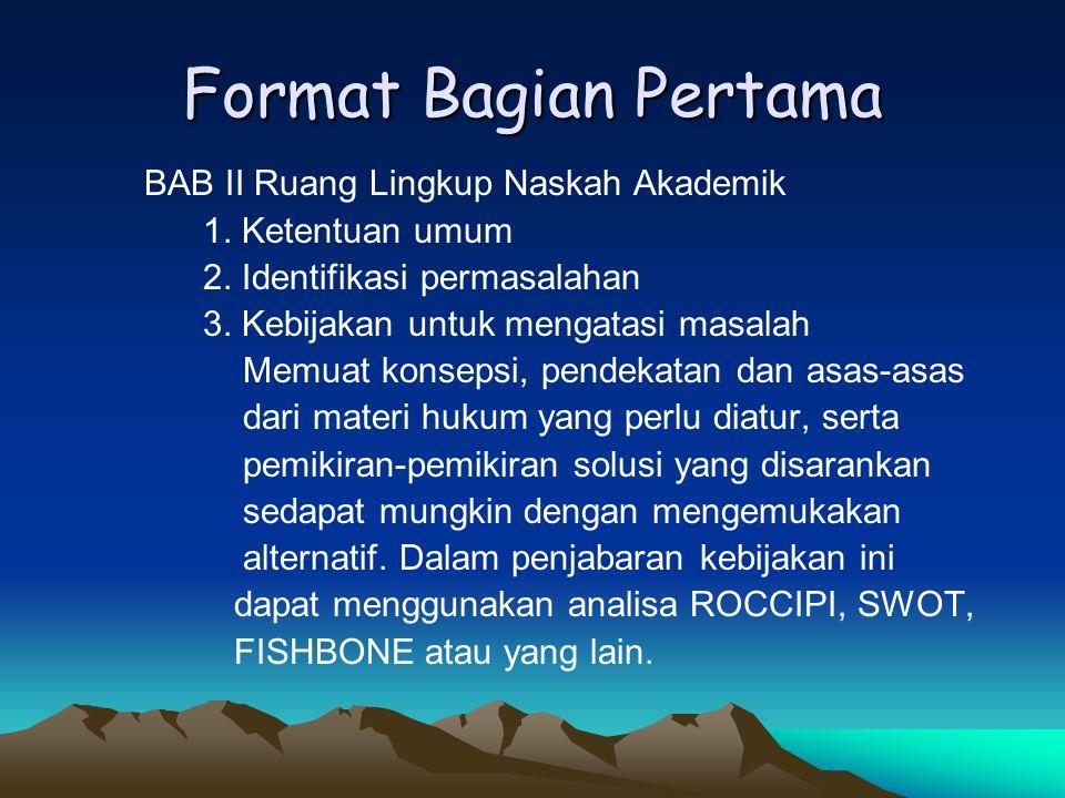 FORMAT BAGIAN PERTAMA BAB I PENDAHULUAN 1.Latar Belakang 2.