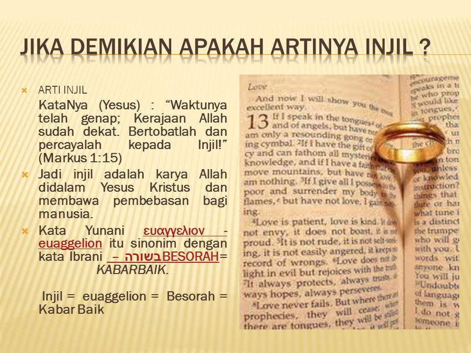  Maka Injil bagi suami – istri adalah : 1.Berita tentang penyelamatan Yesus Kristus.