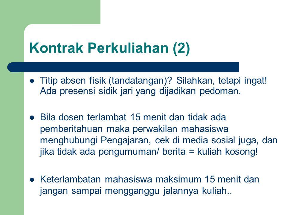 Kontrak Perkuliahan (2)  Titip absen fisik (tandatangan).