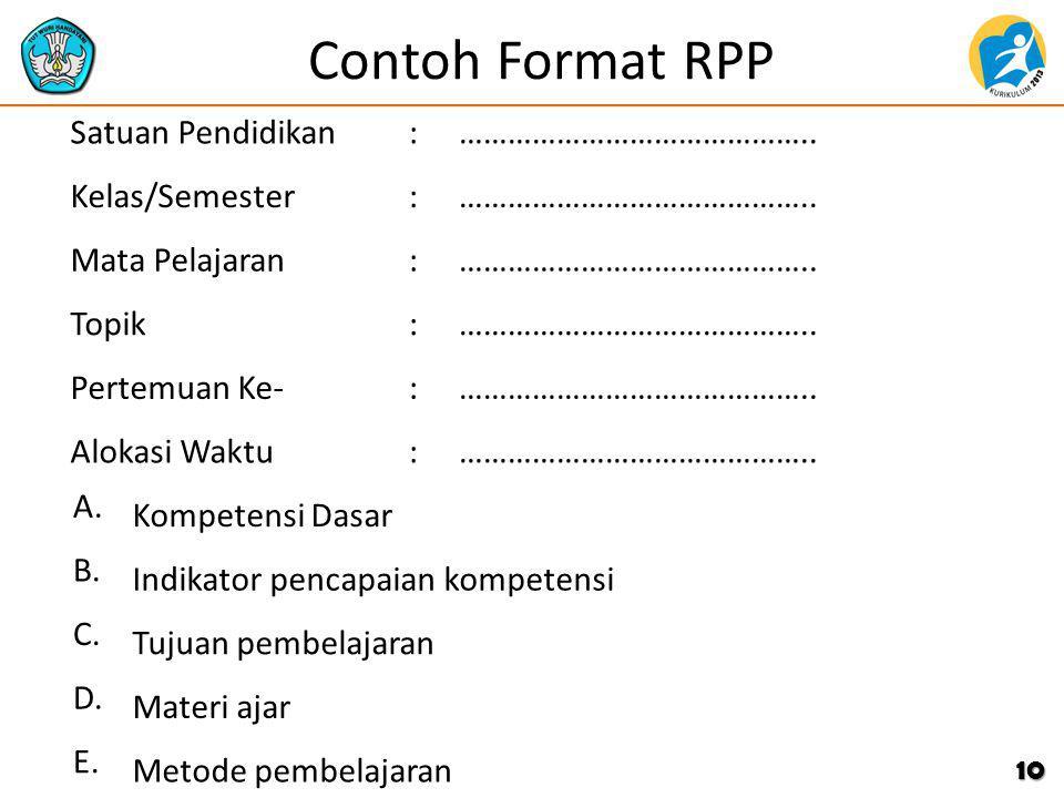 Contoh Format RPP 10 Satuan Pendidikan:…………………………………….. Kelas/Semester:…………………………………….. Mata Pelajaran:…………………………………….. Topik:…………………………………….. Pertemu