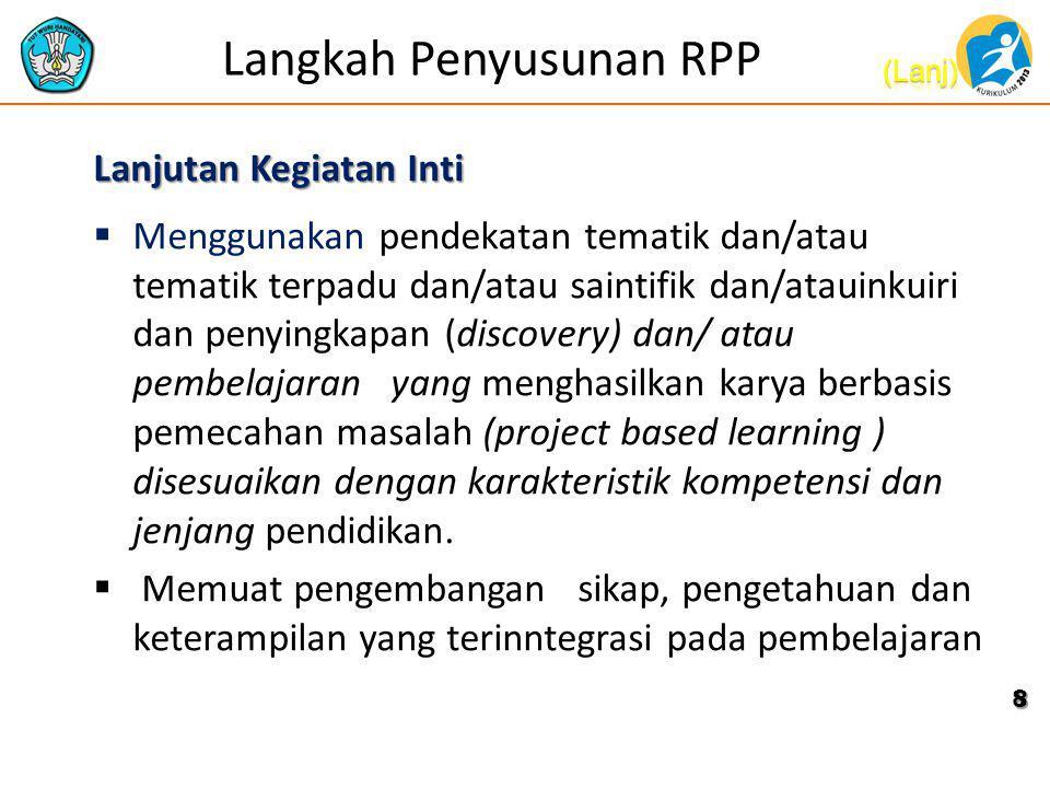 Langkah Penyusunan RPP Lanjutan Kegiatan Inti  Menggunakan pendekatan tematik dan/atau tematik terpadu dan/atau saintifik dan/atauinkuiri dan penying