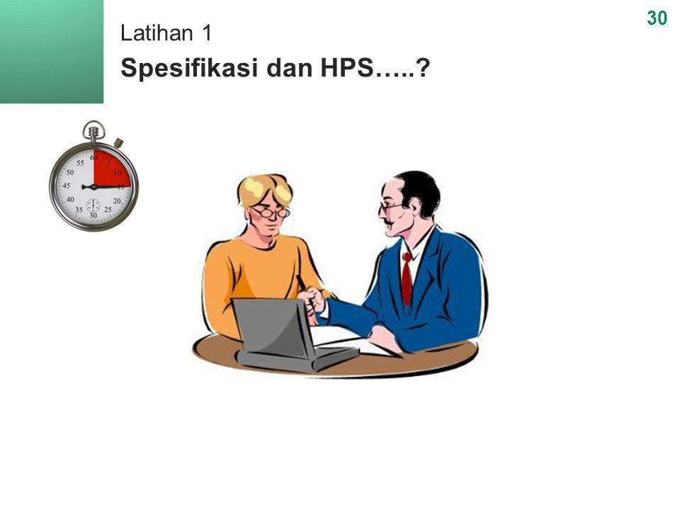 Latihan 1 Spesifikasi dan HPS…..? 30