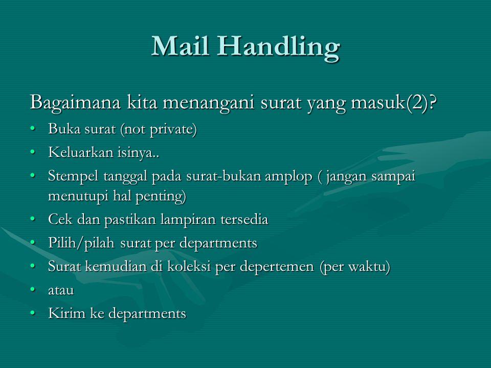 Mail Handling Bagaimana kita menangani surat yang masuk.