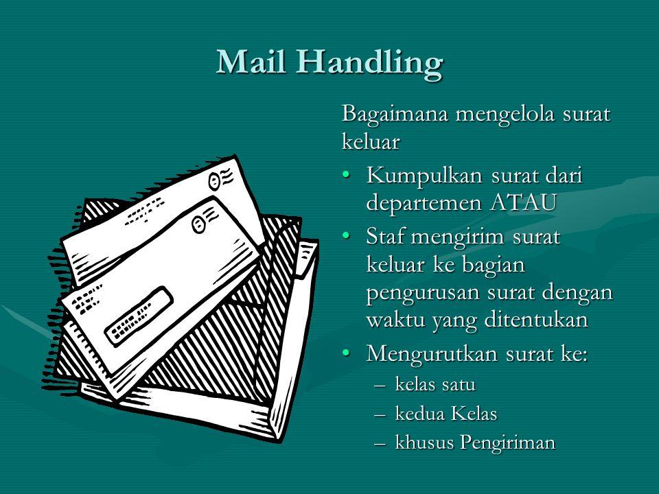 Electronic Sources of Incoming Mail Fax •Periksa faks yang masuk secara berkala •Fotokopi faks jika diperlukan •Menyortir dan memberikan faks ke yang bersangkutan