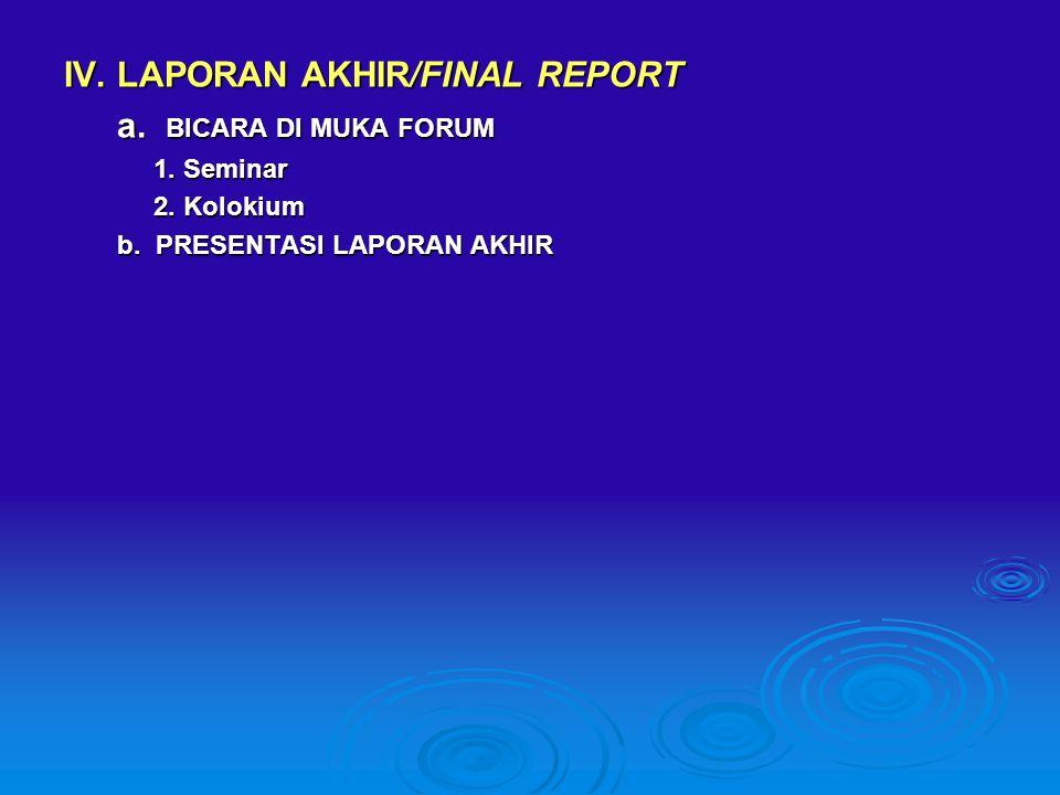 IV.LAPORAN AKHIR/FINAL REPORT a. BICARA DI MUKA FORUM 1.