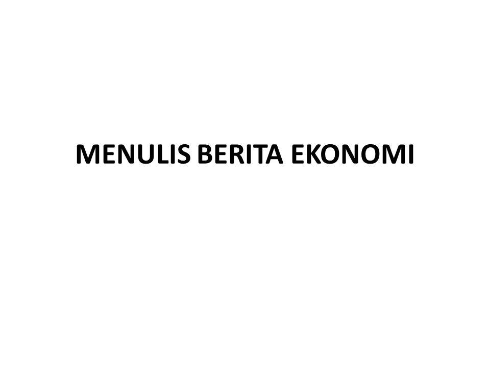 Bagaimana Menulis Berita Ekonomi.