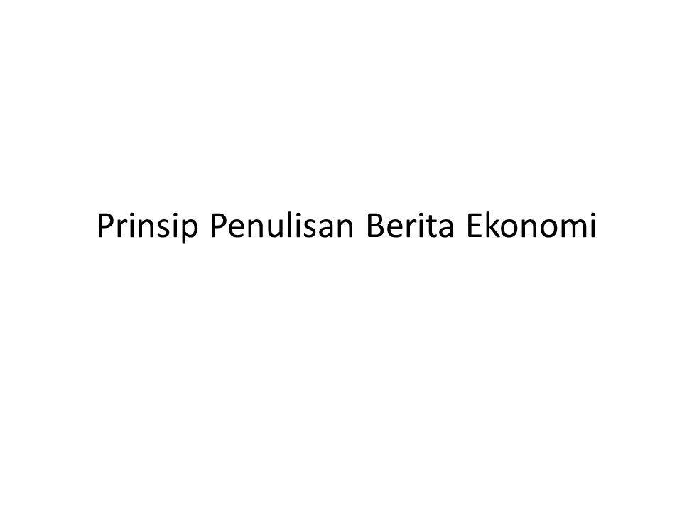 Prinsip Penulisan Berita Ekonomi