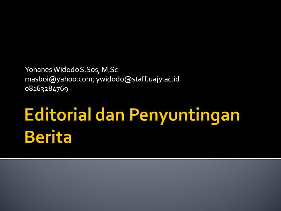 Yohanes Widodo S.Sos, M.Sc masboi@yahoo.com; ywidodo@staff.uajy.ac.id 08163284769