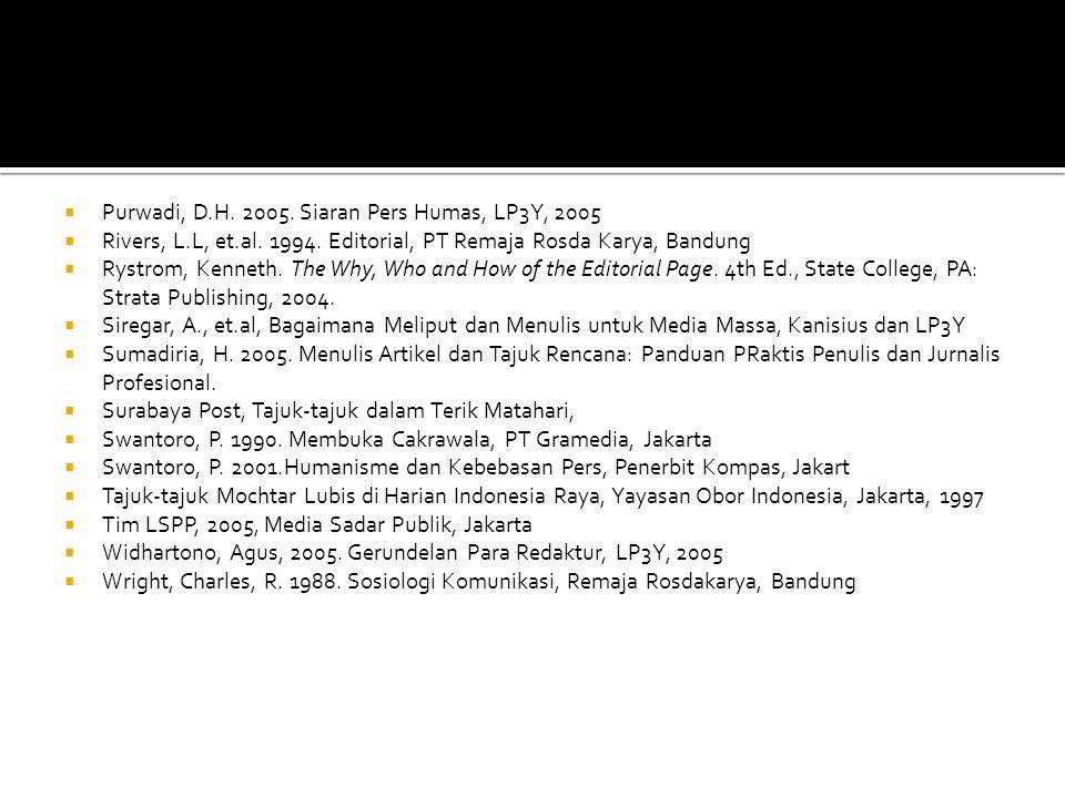  Purwadi, D.H. 2005. Siaran Pers Humas, LP3Y, 2005  Rivers, L.L, et.al. 1994. Editorial, PT Remaja Rosda Karya, Bandung  Rystrom, Kenneth. The Why,