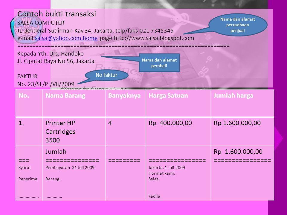 Contoh bukti transaksi SALSA COMPUTER JL. Jenderal Sudirman Kav.34, Jakarta, telp/faks 021 7345345 e-mail salsa@yahoo.com.home page:http://www.salsa.b