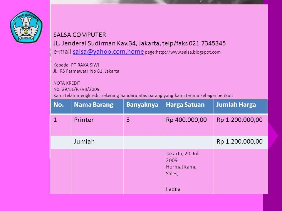 SALSA COMPUTER JL. Jenderal Sudirman Kav.34, Jakarta, telp/faks 021 7345345 e-mail salsa@yahoo.com.home page:http://www.salsa.blogspot.com Kepada PT R