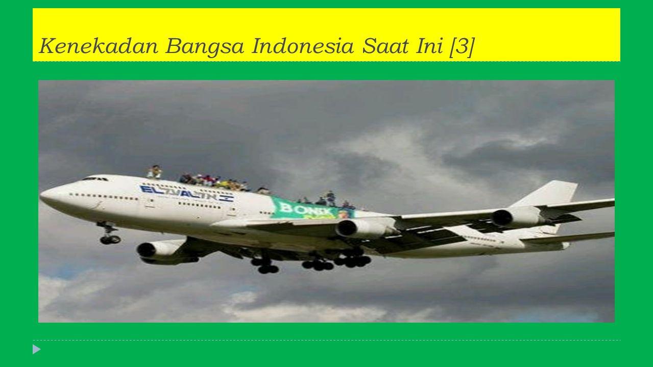 Kenekadan Bangsa Indonesia Saat Ini [3]