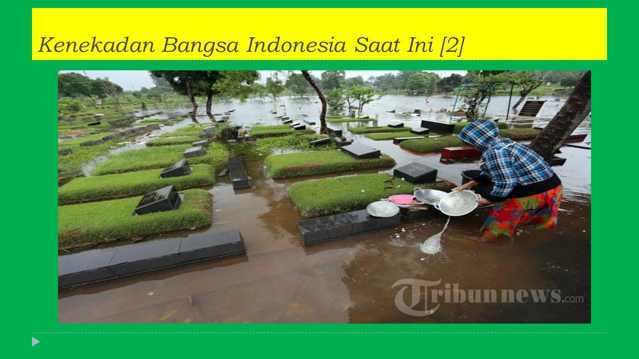 Kenekadan Bangsa Indonesia Saat Ini [2]