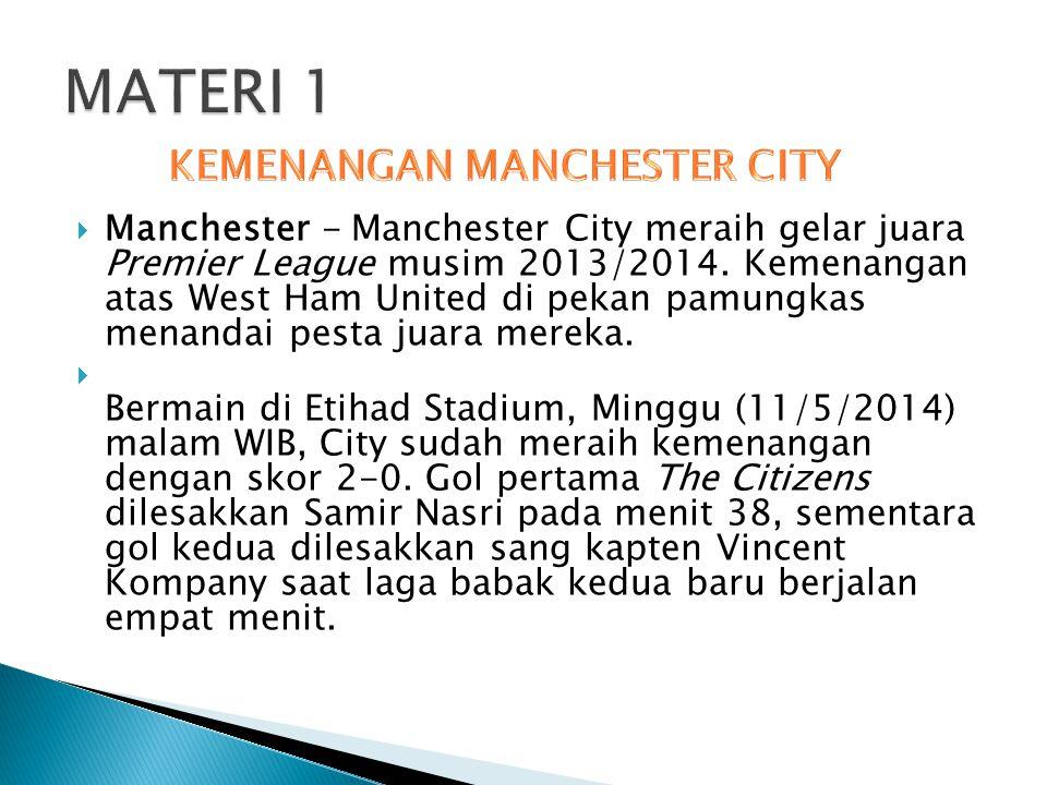  Manchester - Manchester City meraih gelar juara Premier League musim 2013/2014.