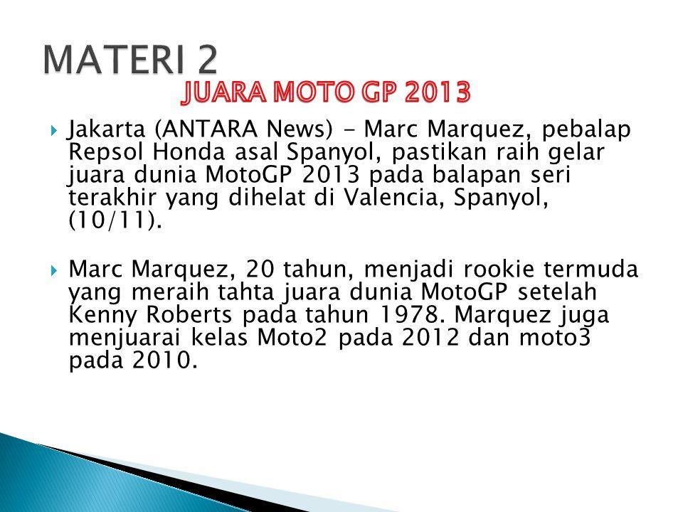  Jakarta (ANTARA News) - Marc Marquez, pebalap Repsol Honda asal Spanyol, pastikan raih gelar juara dunia MotoGP 2013 pada balapan seri terakhir yang dihelat di Valencia, Spanyol, (10/11).