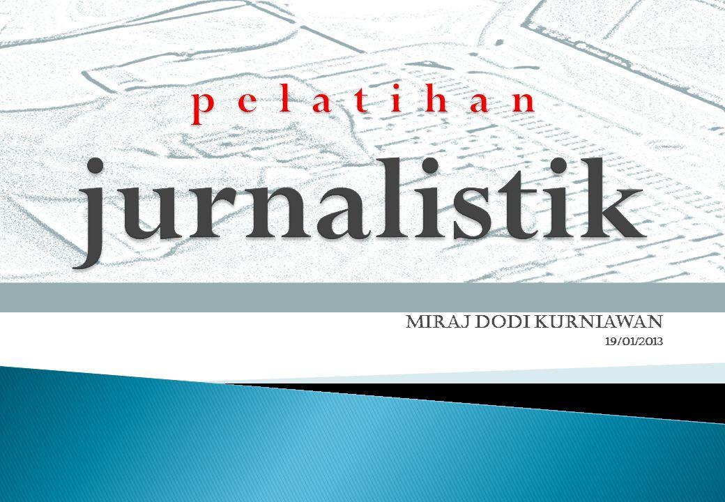 Ciri utama naskah jurnalistik: 1.