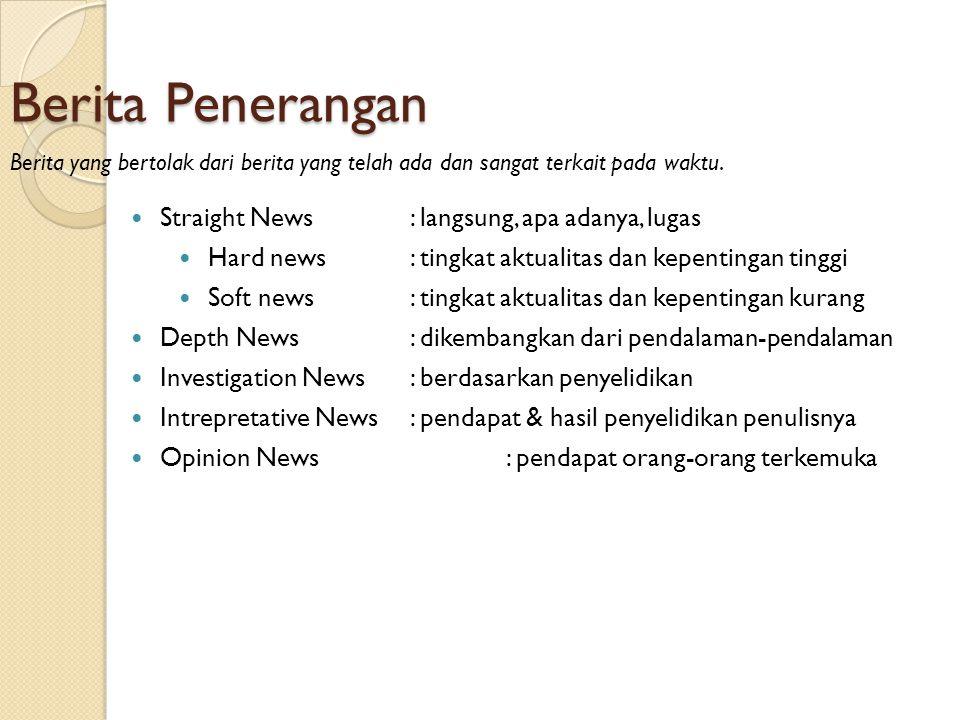 Berita Penerangan Berita yang bertolak dari berita yang telah ada dan sangat terkait pada waktu.