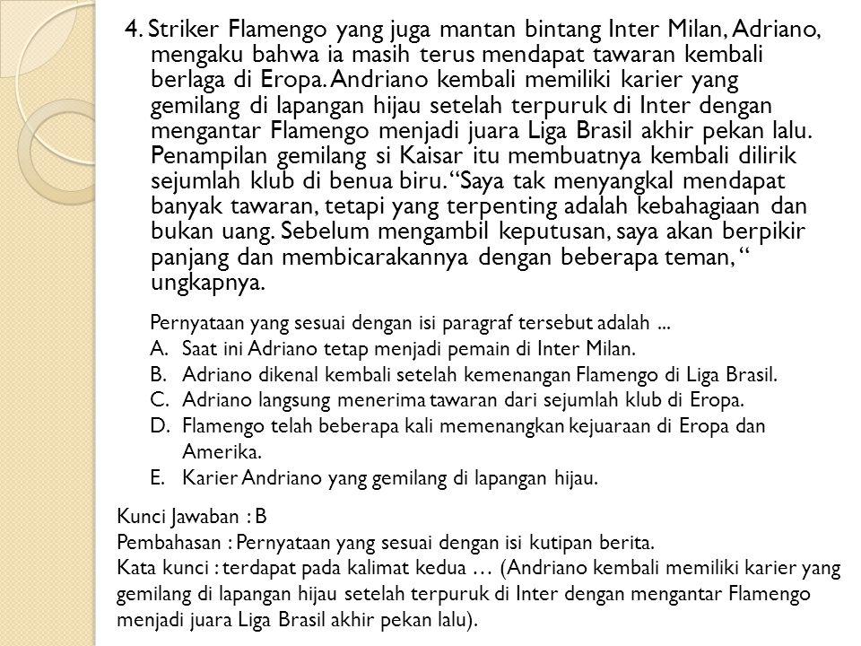 4. Striker Flamengo yang juga mantan bintang Inter Milan, Adriano, mengaku bahwa ia masih terus mendapat tawaran kembali berlaga di Eropa. Andriano ke
