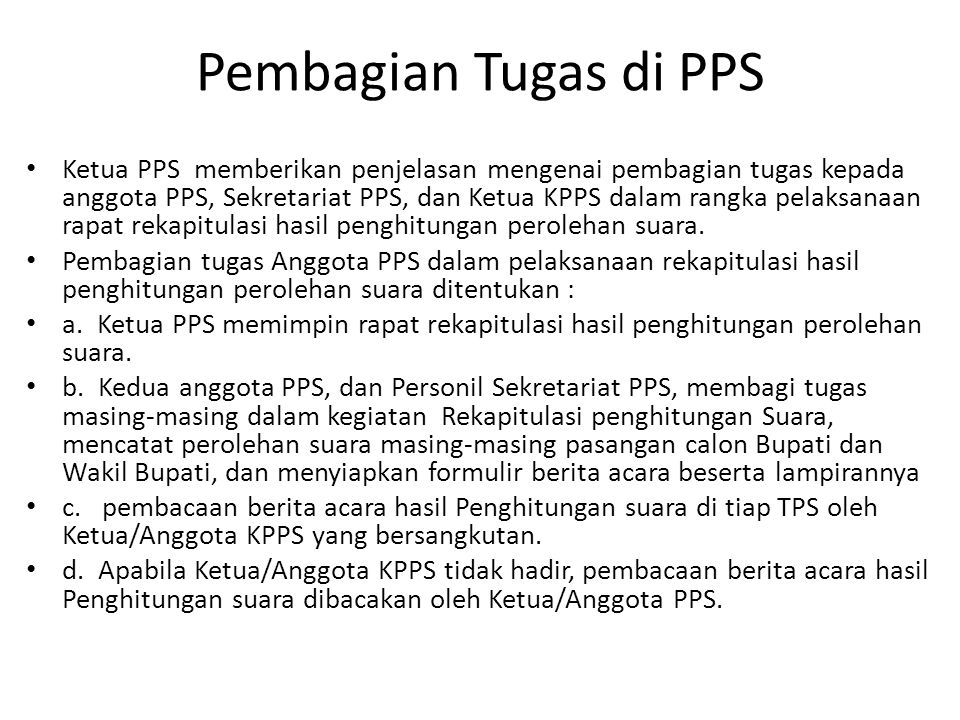 Pembagian Tugas di PPS • Ketua PPS memberikan penjelasan mengenai pembagian tugas kepada anggota PPS, Sekretariat PPS, dan Ketua KPPS dalam rangka pel