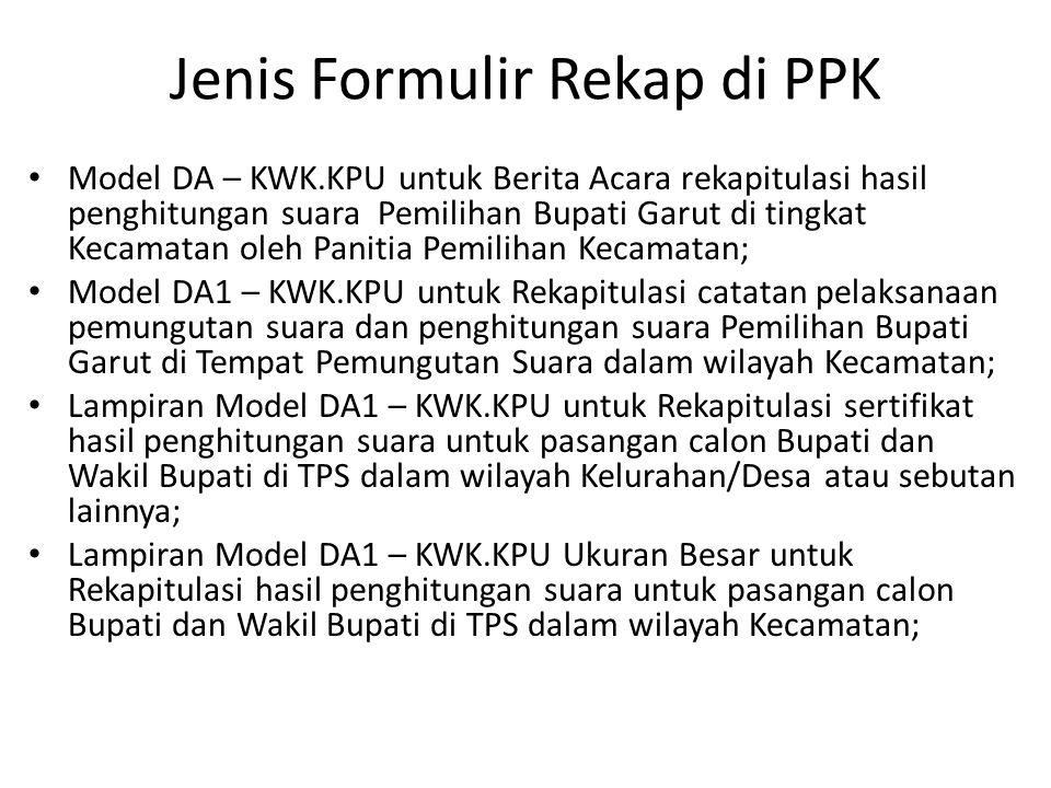 Jenis Formulir Rekap di PPK • Model DA – KWK.KPU untuk Berita Acara rekapitulasi hasil penghitungan suara Pemilihan Bupati Garut di tingkat Kecamatan