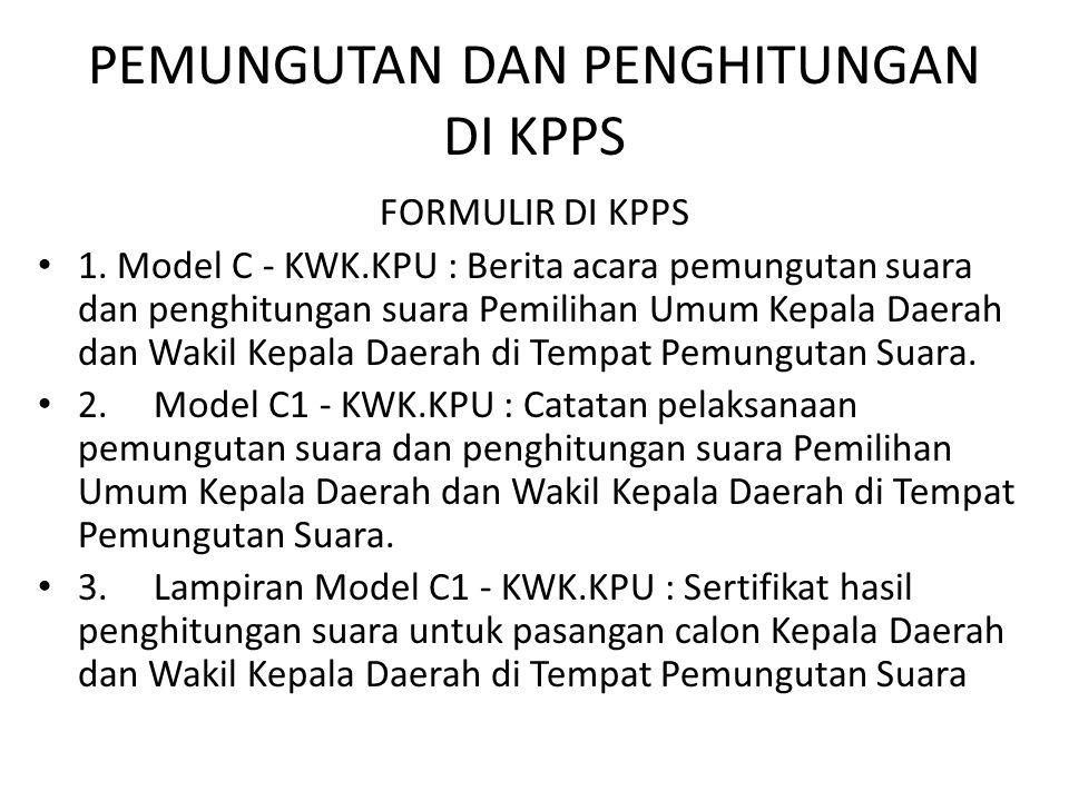 PEMUNGUTAN DAN PENGHITUNGAN DI KPPS FORMULIR DI KPPS • 1.
