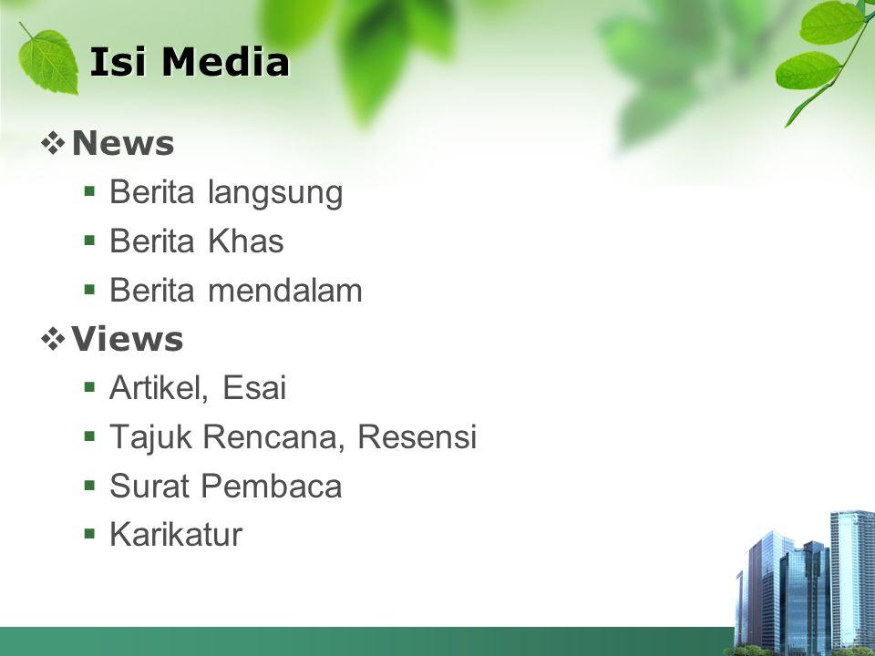  News  Berita langsung  Berita Khas  Berita mendalam  Views  Artikel, Esai  Tajuk Rencana, Resensi  Surat Pembaca  Karikatur Isi Media