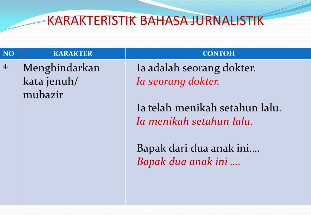 KARAKTERISTIK BAHASA JURNALISTIK NOKARAKTER CONTOH 4.