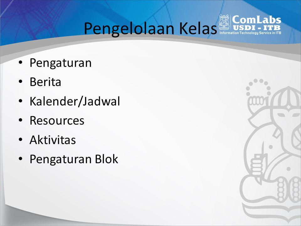 Pengelolaan Kelas • Pengaturan • Berita • Kalender/Jadwal • Resources • Aktivitas • Pengaturan Blok