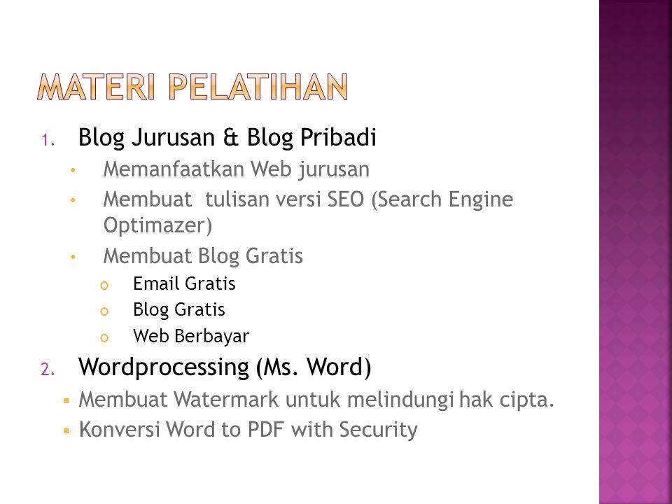 1. Blog Jurusan & Blog Pribadi • Memanfaatkan Web jurusan • Membuat tulisan versi SEO (Search Engine Optimazer) • Membuat Blog Gratis Email Gratis Blo