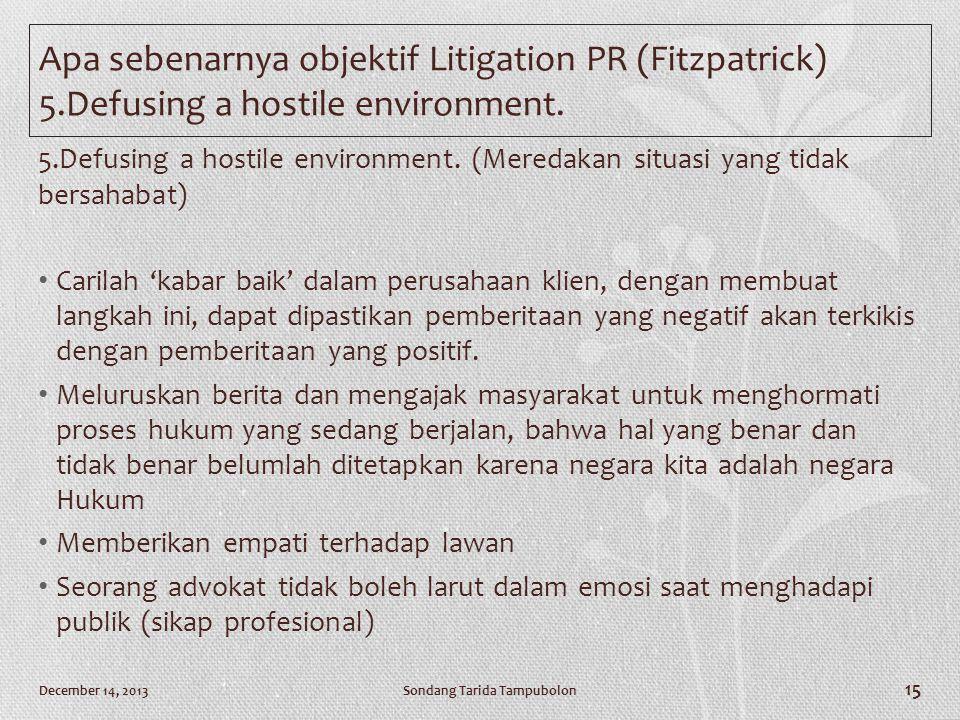 5.Defusing a hostile environment. (Meredakan situasi yang tidak bersahabat) • Carilah 'kabar baik' dalam perusahaan klien, dengan membuat langkah ini,