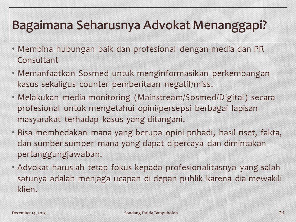 • Membina hubungan baik dan profesional dengan media dan PR Consultant • Memanfaatkan Sosmed untuk menginformasikan perkembangan kasus sekaligus count
