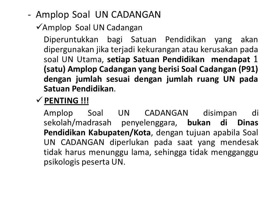 - Amplop Naskah Soal UN SUSULAN, terdiri :  Soal UN Susulan 2 Paket Soal (P63, P78) masing- masing 2 eksemplar jadi berisi 4 eksemplar.