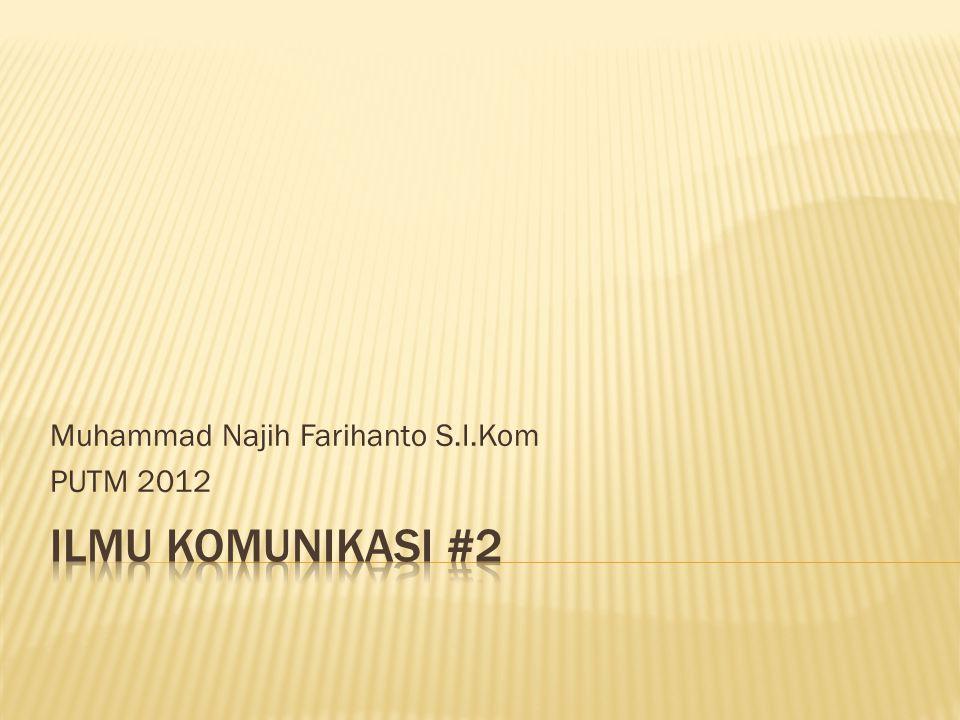 Muhammad Najih Farihanto S.I.Kom PUTM 2012