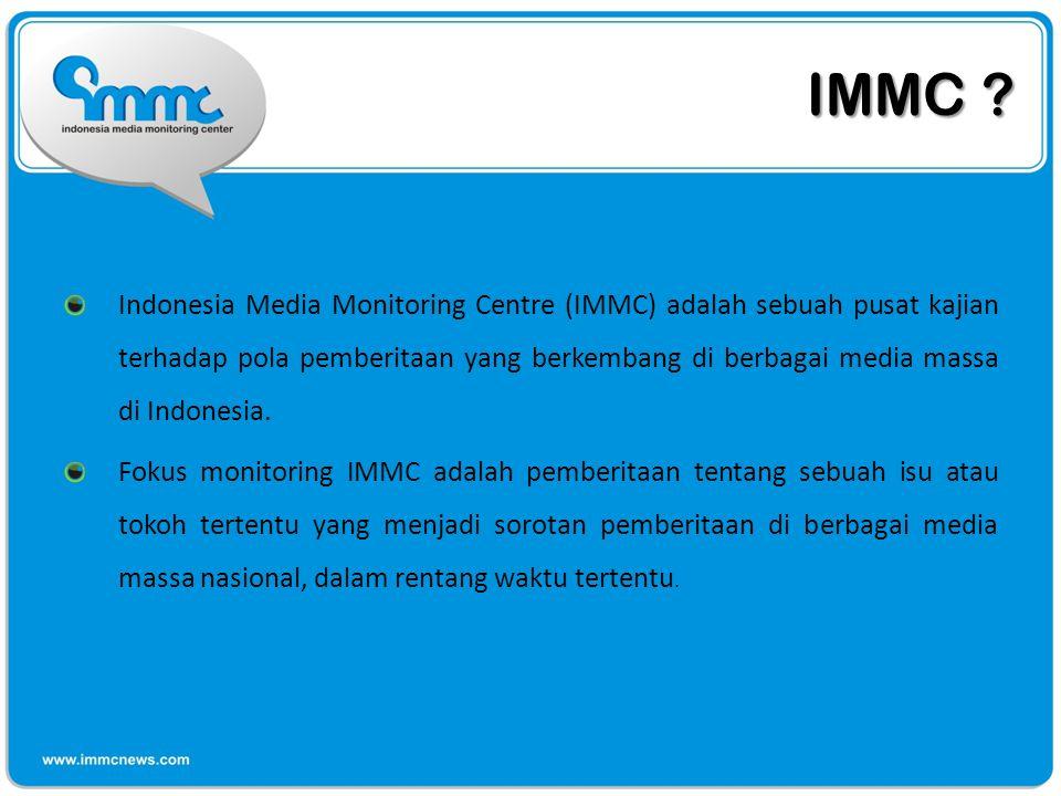 IMMC ? Indonesia Media Monitoring Centre (IMMC) adalah sebuah pusat kajian terhadap pola pemberitaan yang berkembang di berbagai media massa di Indone
