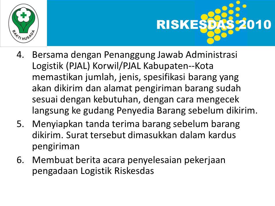 4.Bersama dengan Penanggung Jawab Administrasi Logistik (PJAL) Korwil/PJAL Kabupaten--Kota memastikan jumlah, jenis, spesifikasi barang yang akan diki