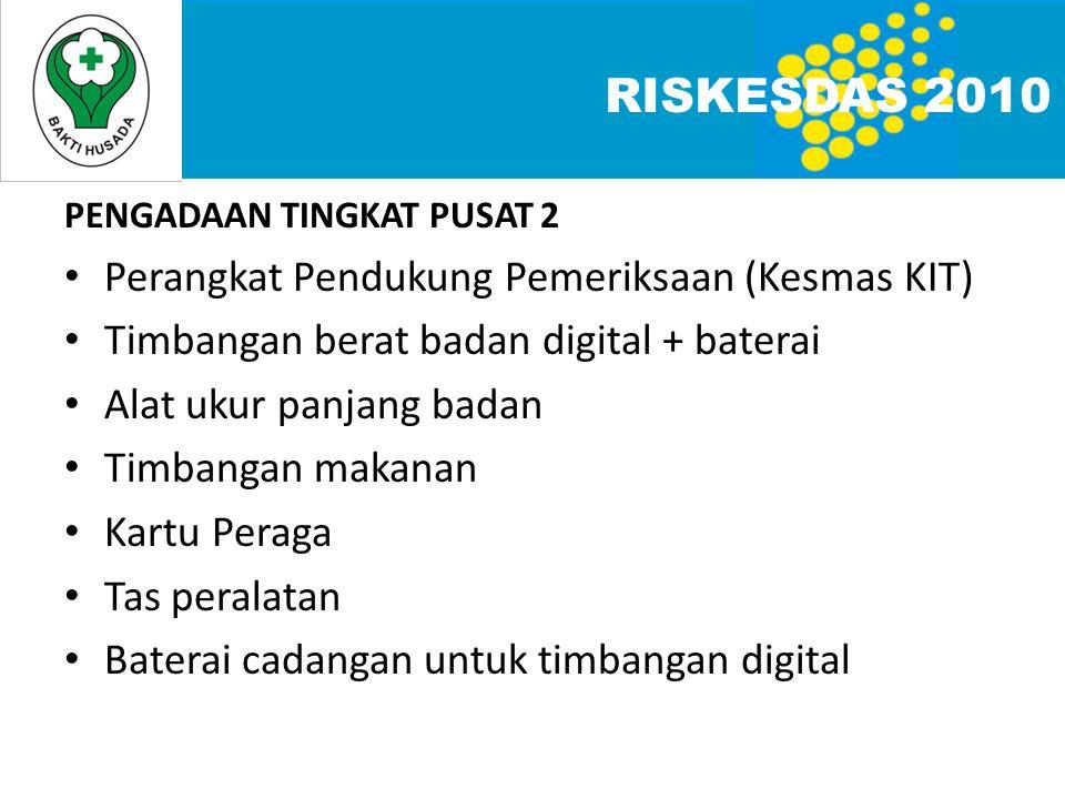 PENGADAAN TINGKAT PUSAT 2 • Perangkat Pendukung Pemeriksaan (Kesmas KIT) • Timbangan berat badan digital + baterai • Alat ukur panjang badan • Timbang