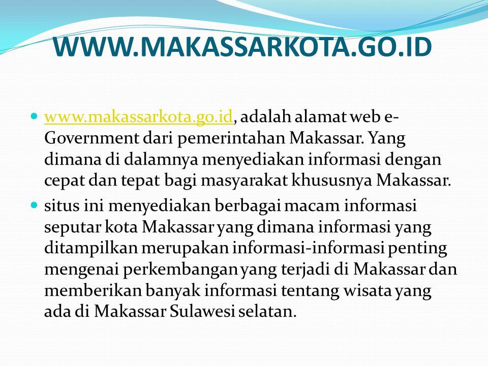 WWW.MAKASSARKOTA.GO.ID  www.makassarkota.go.id, adalah alamat web e- Government dari pemerintahan Makassar.