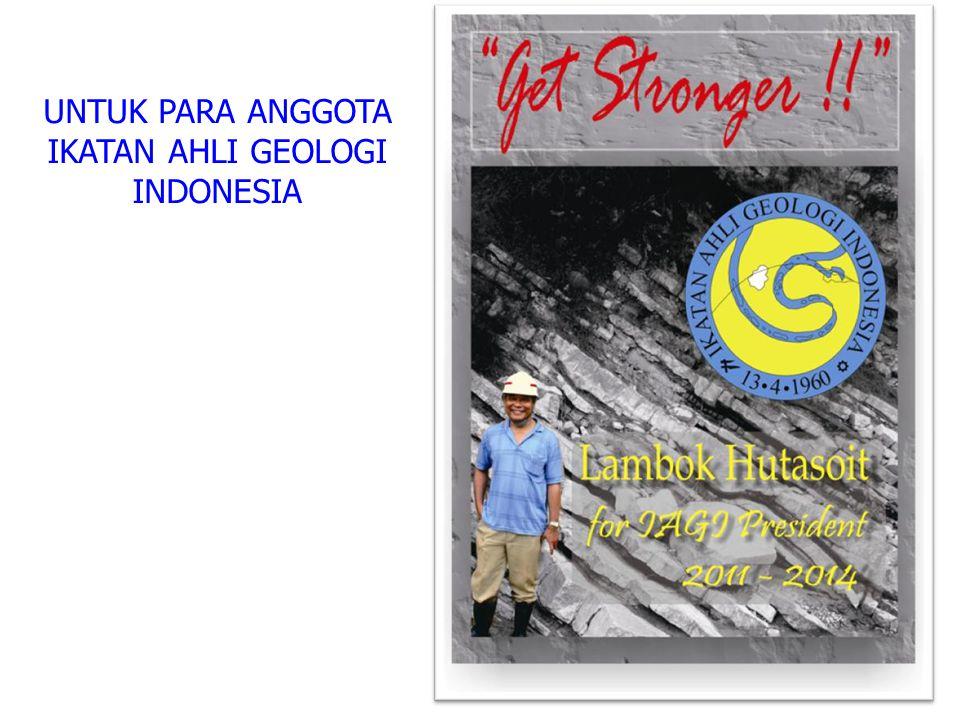 UNTUK PARA ANGGOTA IKATAN AHLI GEOLOGI INDONESIA